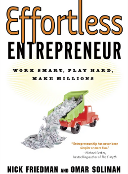 Effortless Entrepreneur: Work Hard, Play Hard, Make Millions