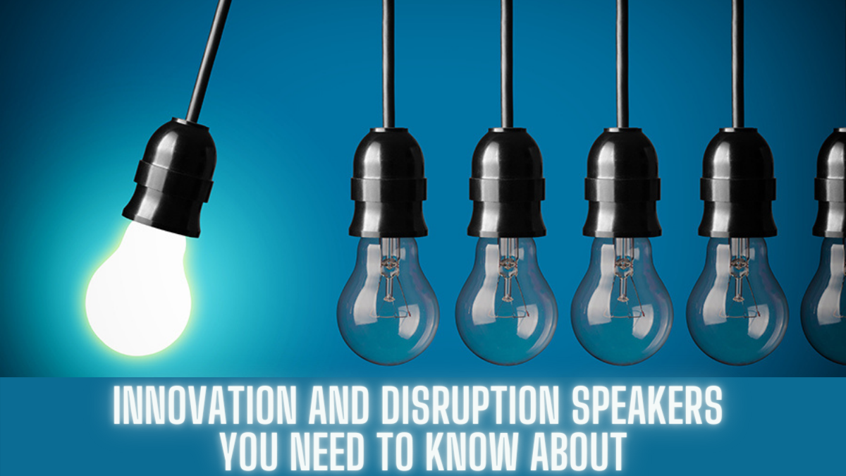 Innovation and Disruption Speakers You Need to Know About