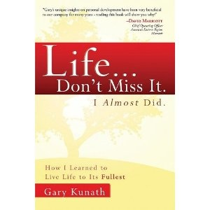 Life...Don't Miss It. I Almost Did: How I Learned to Live Life To The Fullest