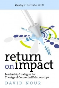 Return on Impact: Leadership Strategies for the Age of Connected Relationships