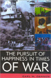 The Pursuit of Happiness in Times of War