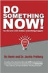 Do Something Now!: Be the One Who Makes Something Happen