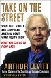 Take on the Street : The Ultimate Insider Reveals the Hidden Costs and Dangers of Investing on Walls