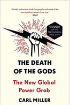 The Death of the Gods: The New Global Power Grab