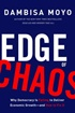 Edge of Chaos: Why Democracy Is Failing to Deliver Economic Growth--and How to Fix It