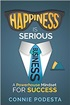 Happiness is Serious Business: A Powerhouse Mindset for Success