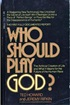 Who Should Play God?