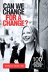 Can We Change for a Change?: 100 Winning Tips for Creating a Lasting Change in Every Aspect of Your Life
