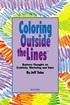 Coloring Outside the Lines: Business Thoughts on Creativity, Sales and Marketing