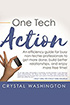 One Tech Action: A Quick-And-Easy Guide to Getting Started Using Productivity Apps and Websites for Busy Professionals