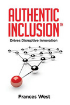Authentic Inclusion: Drives Disruptive Innovation