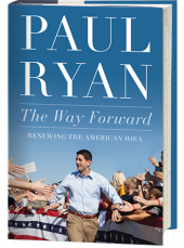 The Way Forward: Renewing the American Idea, by Paul Ryan