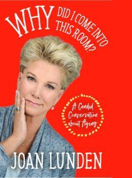 Joan Lunden - Why Did I Come Into This Room?